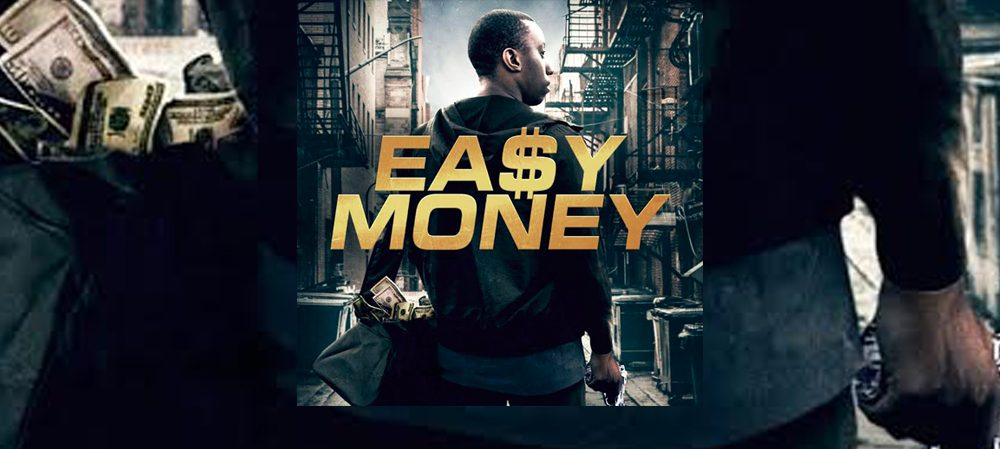 "Click Here and Watch ""Easy Money"" Movie Trailer"