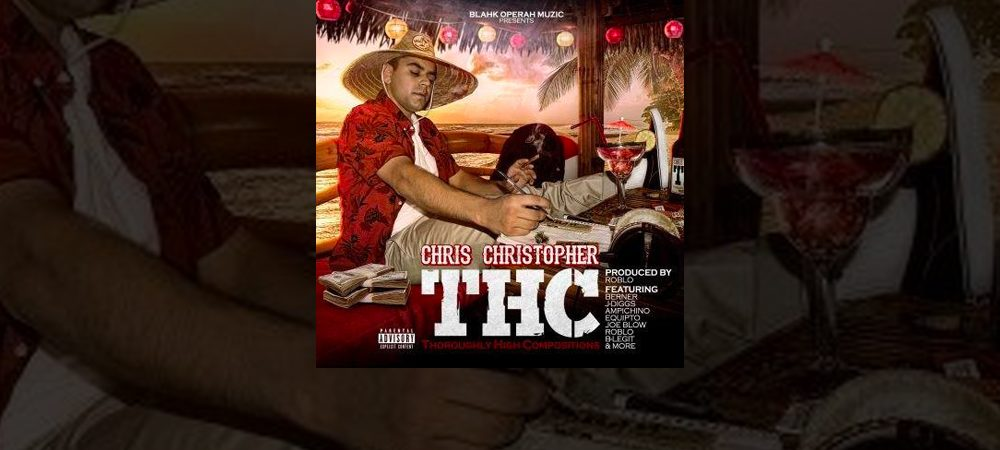 Chris Christopher gets major co-sign in debut album THC Produced by Rob Lo